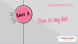 Fingerprints 1 - Unit 2: My Family - Lesson 4: This is my dad